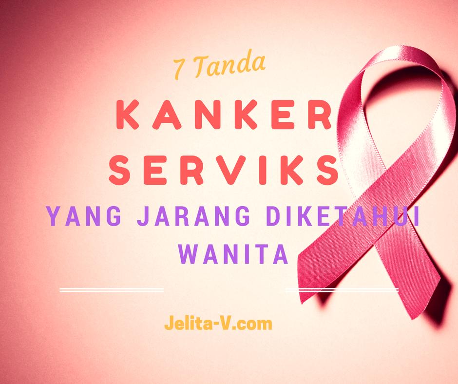 7 Tanda Kanker Serviks yang Jarang Diketahui Wanita