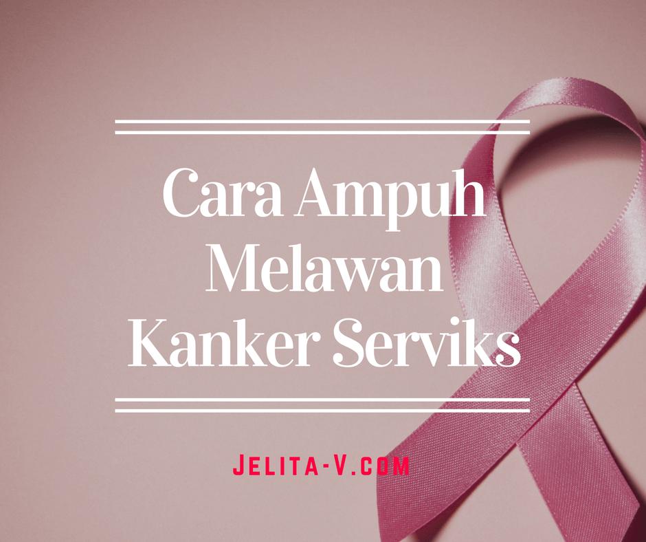 Cara Ampuh Melawan Kanker Serviks