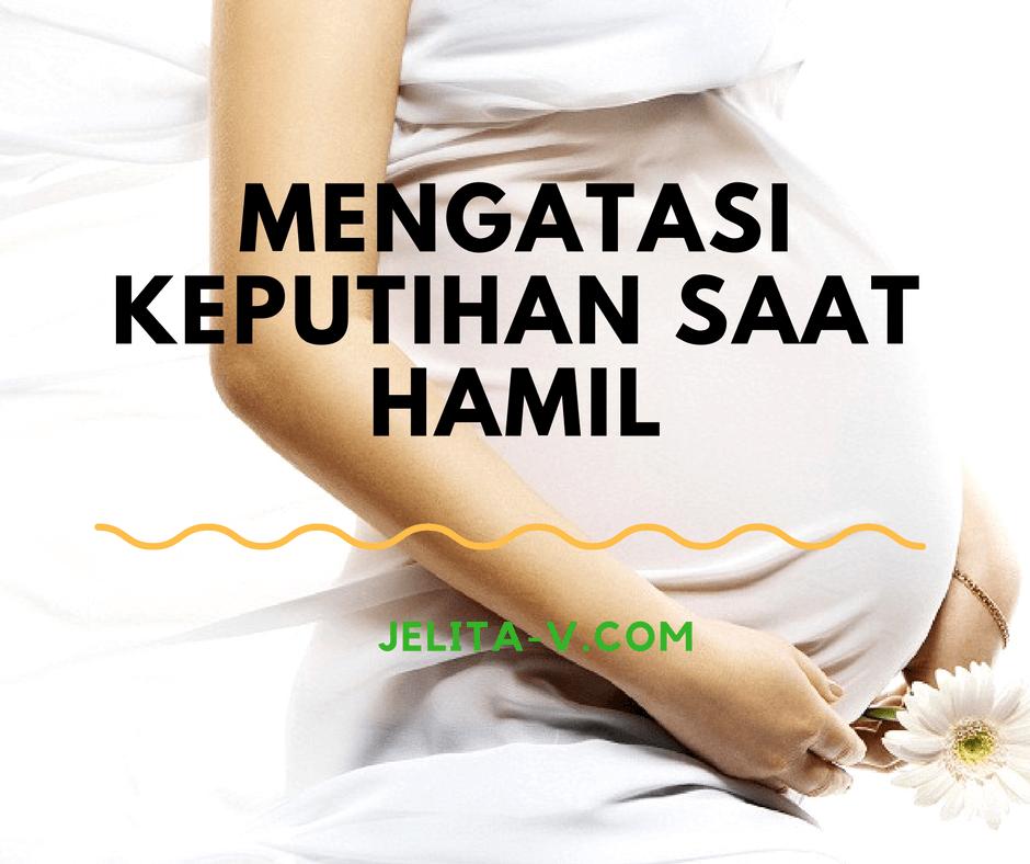 Mengatasi Keputihan Saat Hamil