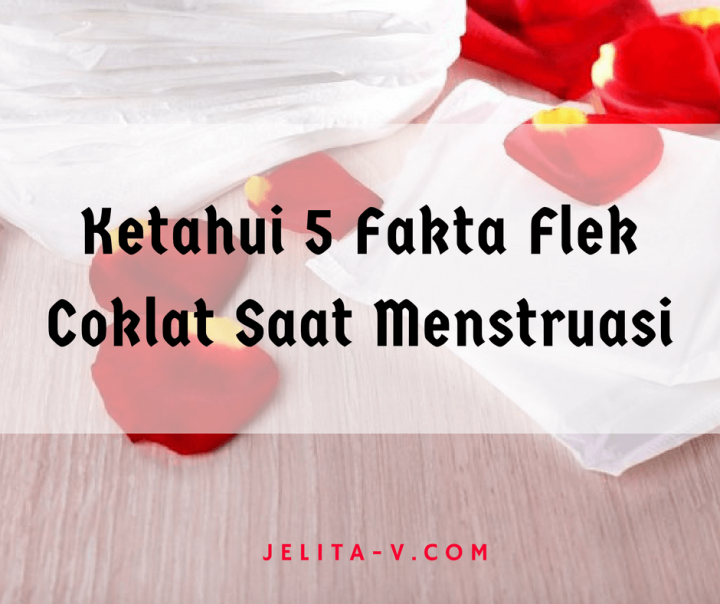 ketahui-5-fakta-flek-coklat-saat-menstruasi
